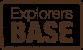 EXPLORERS BASE